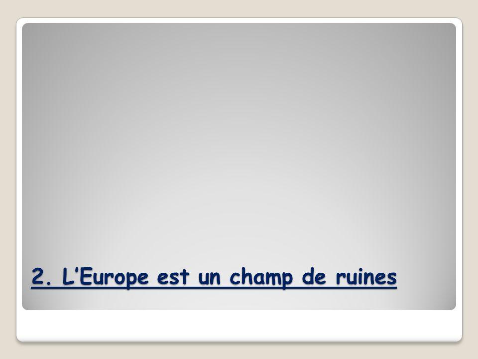 2. L'Europe est un champ de ruines