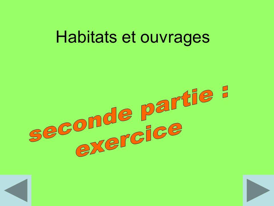 Habitats et ouvrages seconde partie : exercice