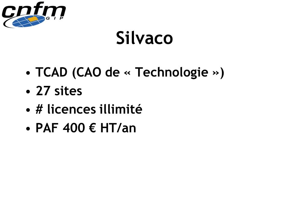 Silvaco TCAD (CAO de « Technologie ») 27 sites # licences illimité