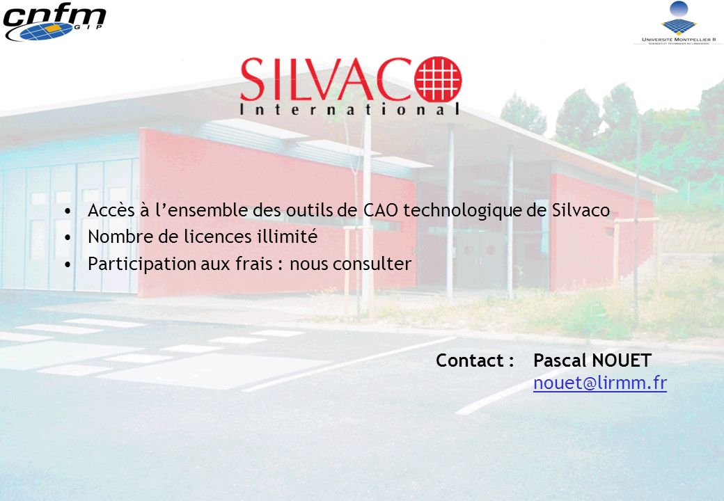 Accès à l'ensemble des outils de CAO technologique de Silvaco