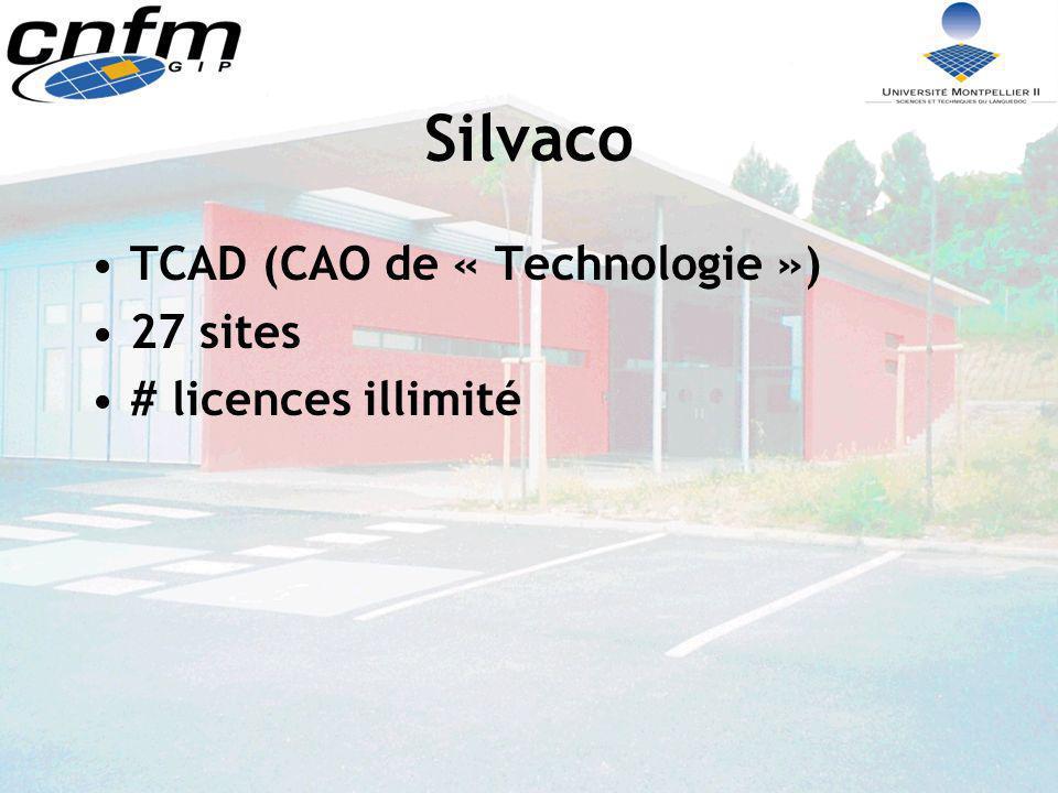 Silvaco TCAD (CAO de « Technologie ») 27 sites # licences illimité