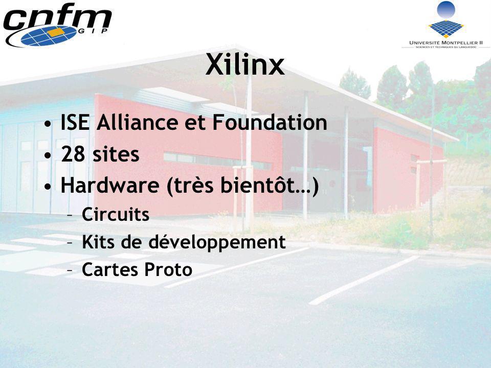Xilinx ISE Alliance et Foundation 28 sites Hardware (très bientôt…)
