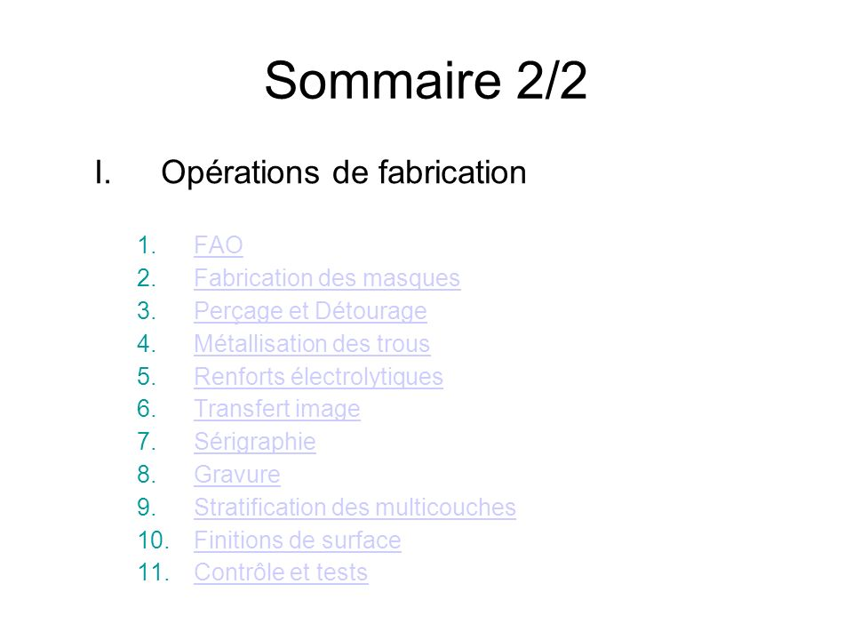 Sommaire 2/2 Opérations de fabrication FAO Fabrication des masques