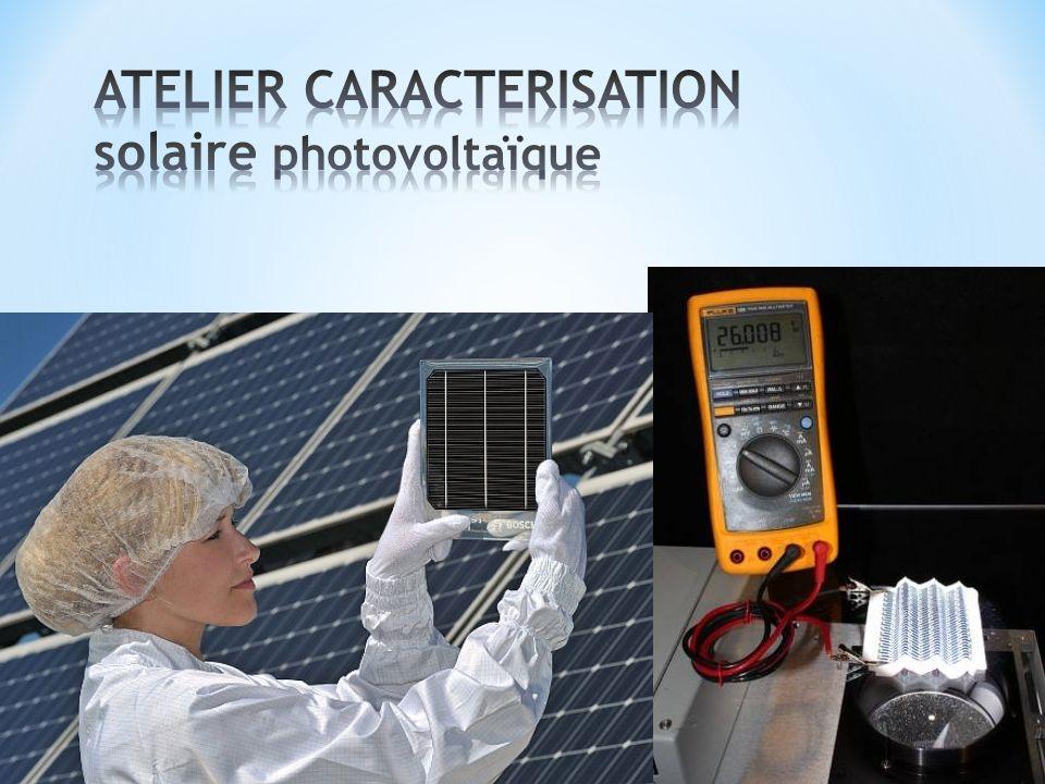 ATELIER CARACTERISATION solaire photovoltaïque