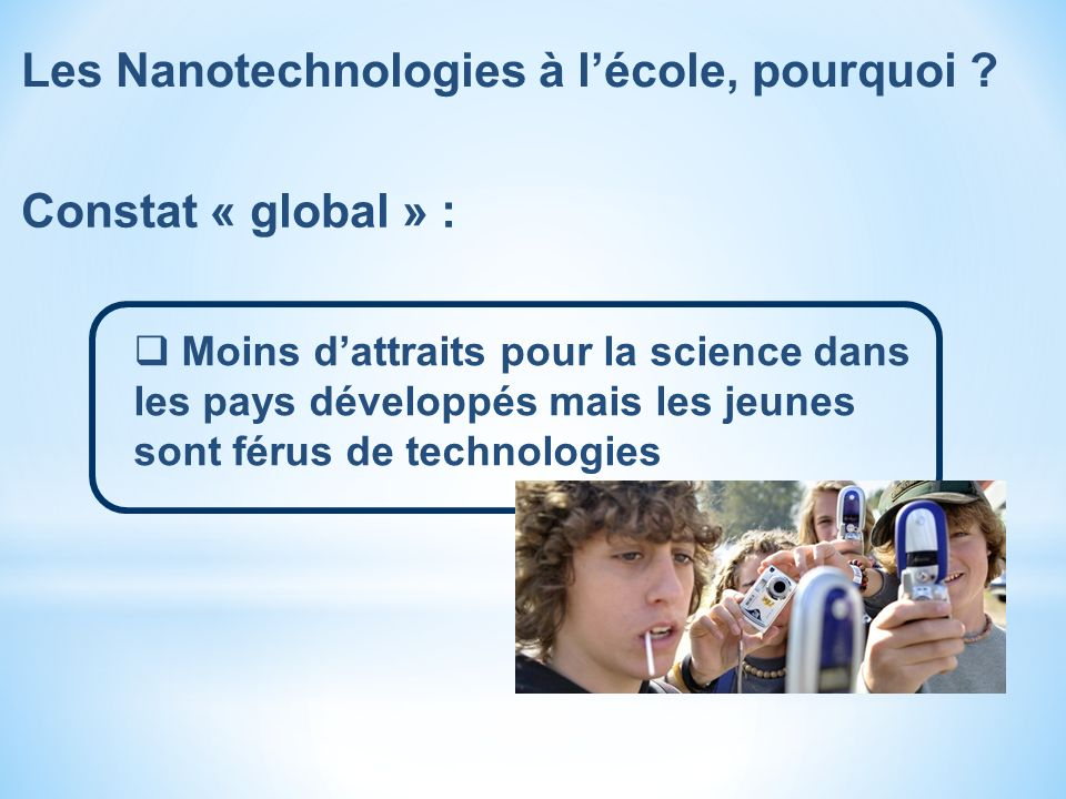 Les Nanotechnologies à l'école, pourquoi