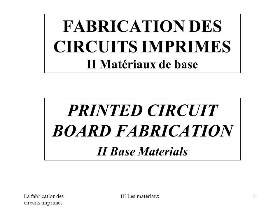 FABRICATION DES CIRCUITS IMPRIMES II Matériaux de base