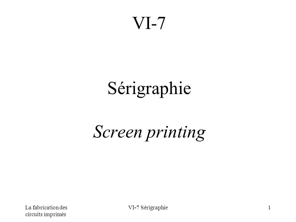 VI-7 Sérigraphie Screen printing