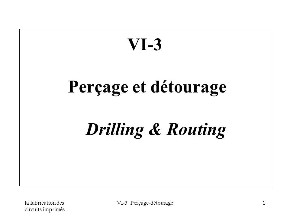 vi-3 per u00e7age et d u00e9tourage drilling  u0026 routing