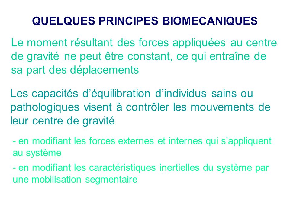QUELQUES PRINCIPES BIOMECANIQUES