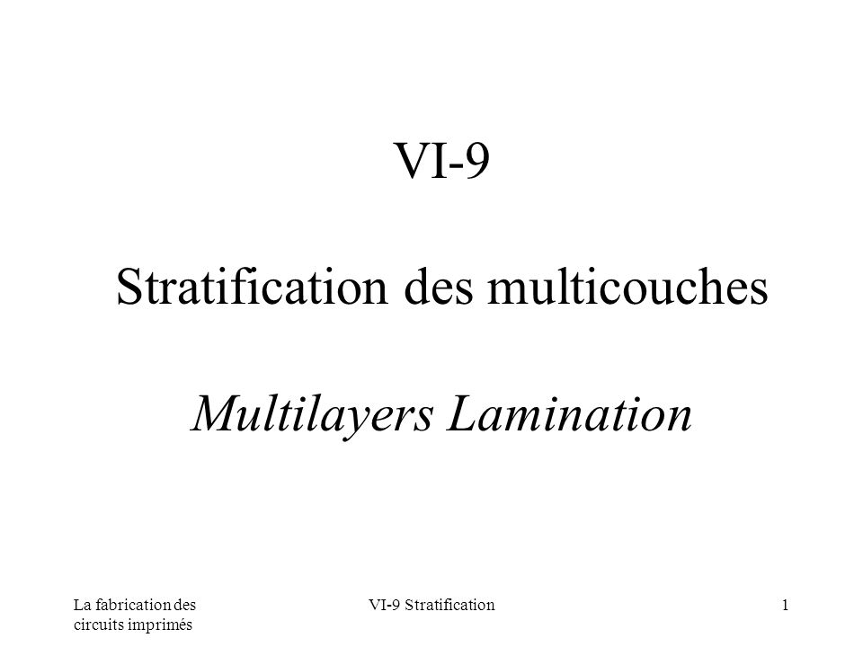 VI-9 Stratification des multicouches Multilayers Lamination