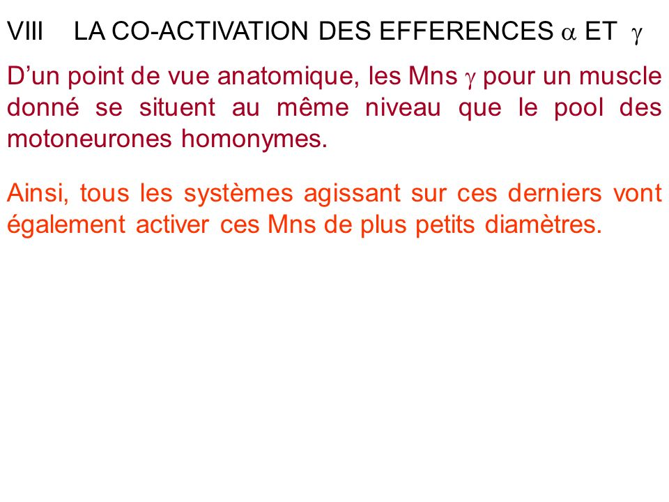 VIII LA CO-ACTIVATION DES EFFERENCES a ET 