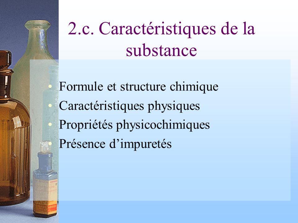 2.c. Caractéristiques de la substance