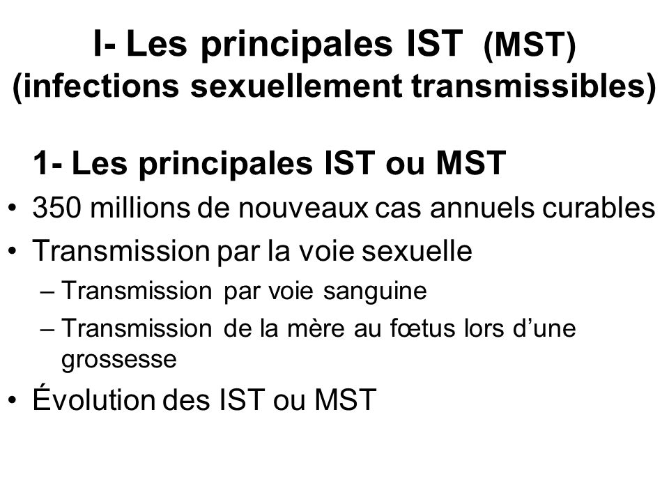 I- Les principales IST (MST) (infections sexuellement transmissibles)