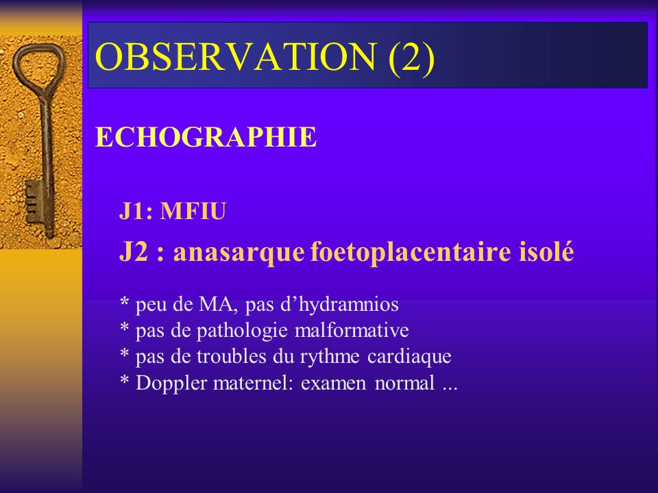 OBSERVATION (2) ECHOGRAPHIE J2 : anasarque foetoplacentaire isolé