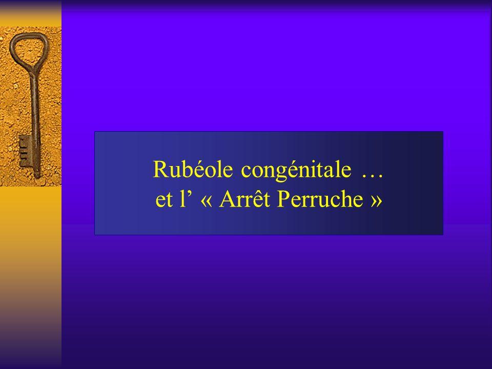 Rubéole congénitale … et l' « Arrêt Perruche »