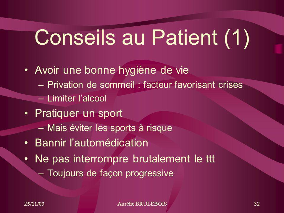 Conseils au Patient (1) Avoir une bonne hygiène de vie