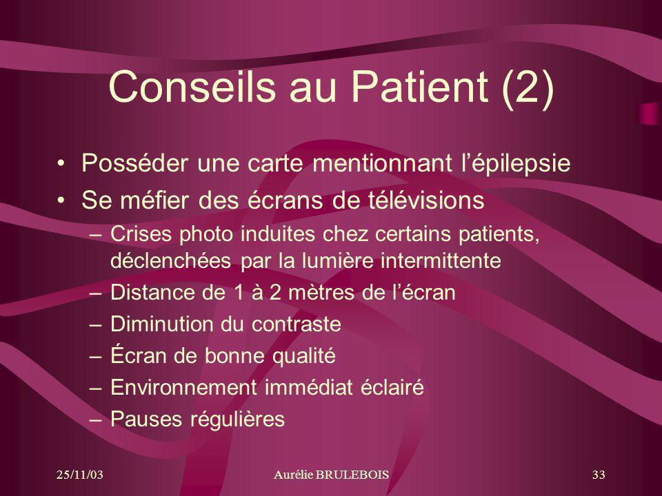Conseils au Patient (2) Posséder une carte mentionnant l'épilepsie