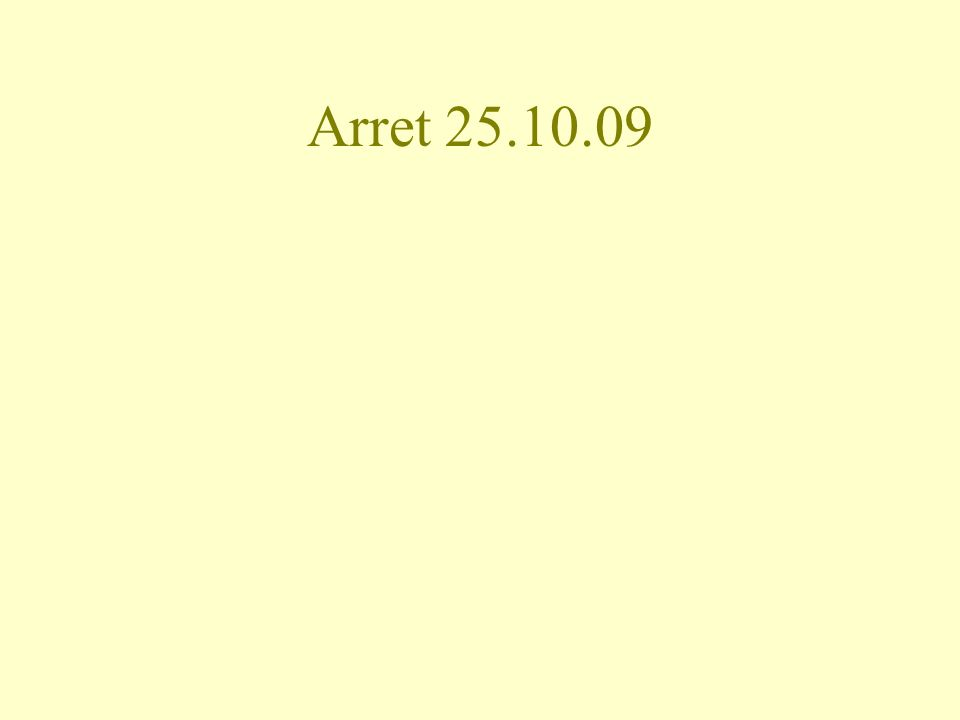 Arret 25.10.09