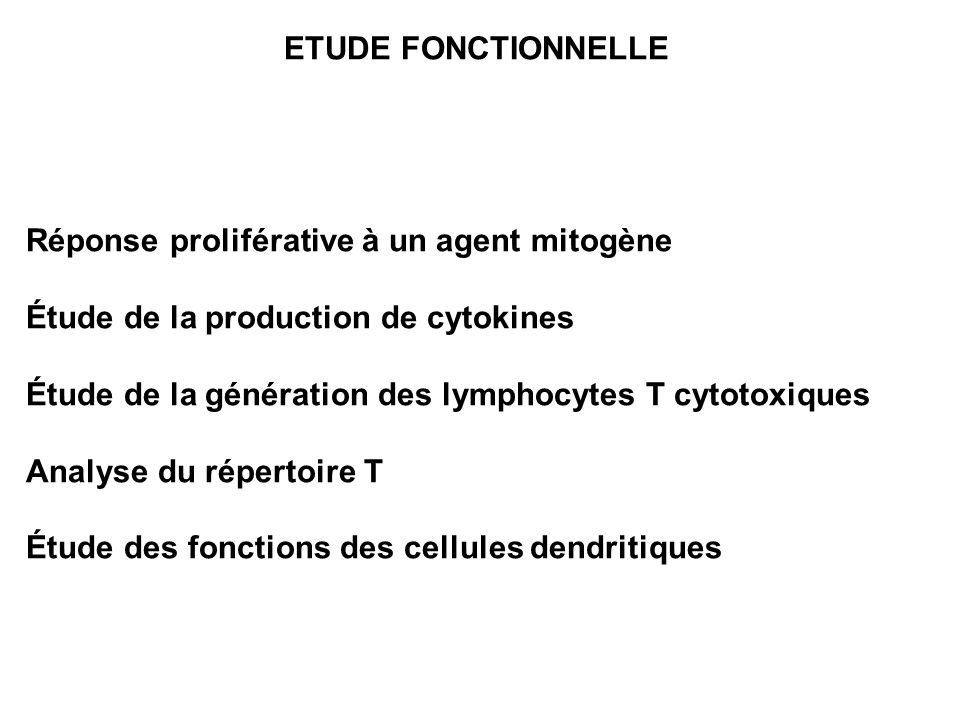 ETUDE FONCTIONNELLE Réponse proliférative à un agent mitogène. Étude de la production de cytokines.