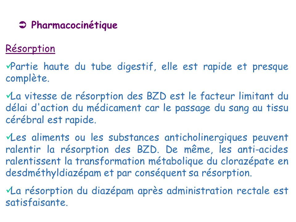  PharmacocinétiqueRésorption. Partie haute du tube digestif, elle est rapide et presque complète.