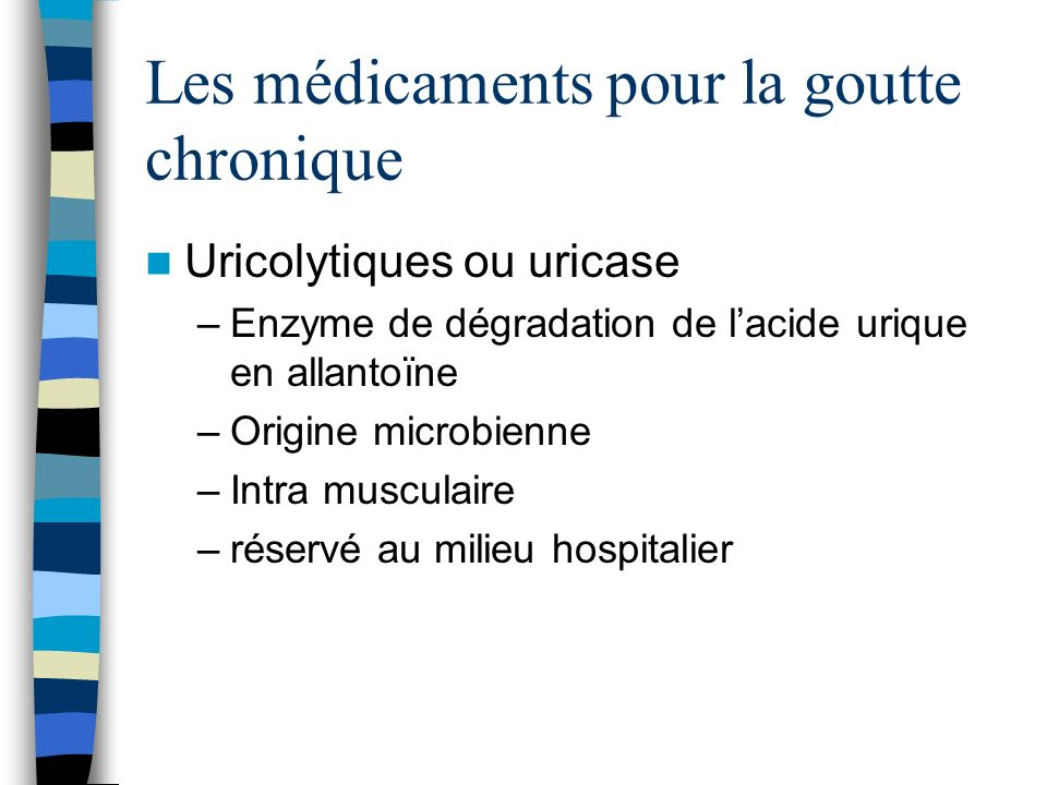 Les médicaments pour la goutte chronique
