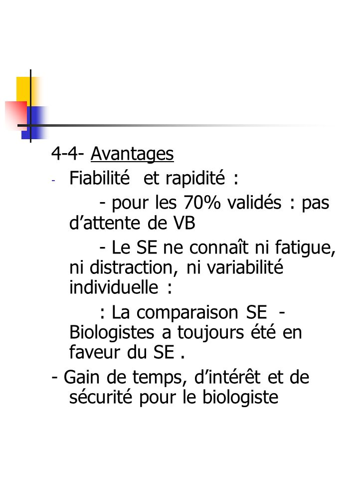 4-4- Avantages Fiabilité et rapidité : - pour les 70% validés : pas d'attente de VB.