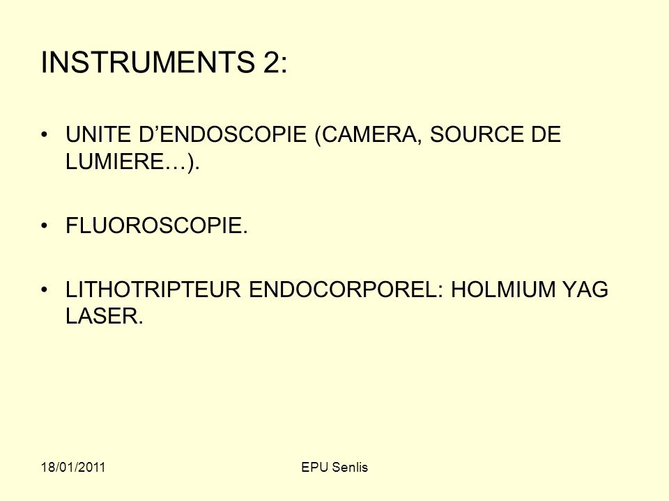 INSTRUMENTS 2: UNITE D'ENDOSCOPIE (CAMERA, SOURCE DE LUMIERE…).