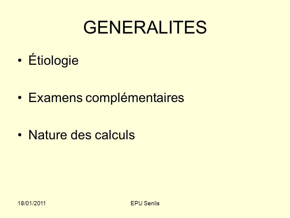 GENERALITES Étiologie Examens complémentaires Nature des calculs
