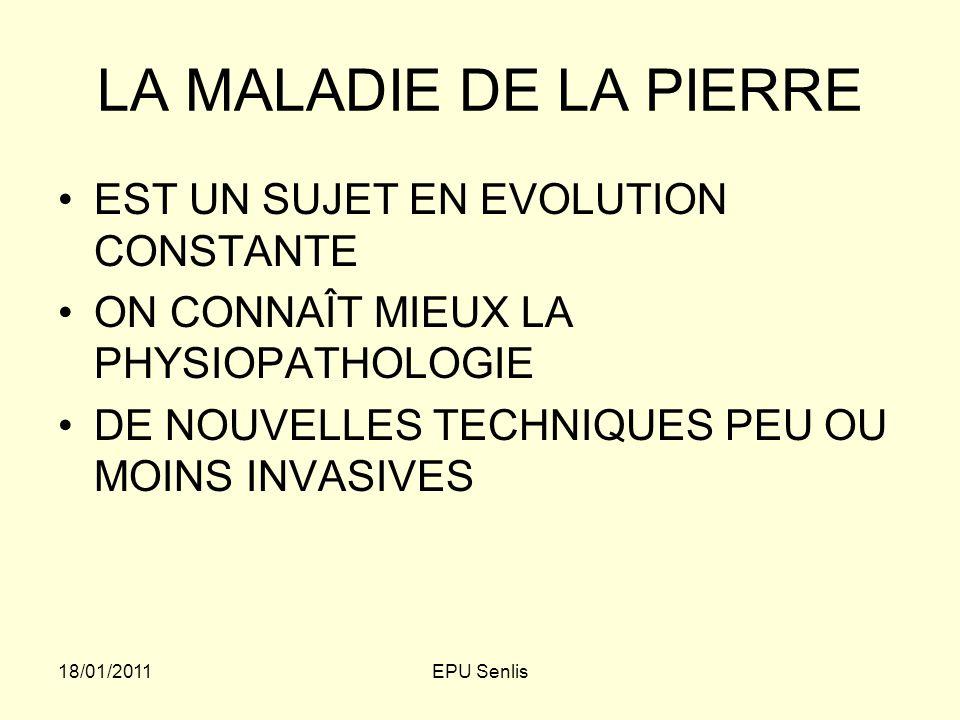 LA MALADIE DE LA PIERRE EST UN SUJET EN EVOLUTION CONSTANTE