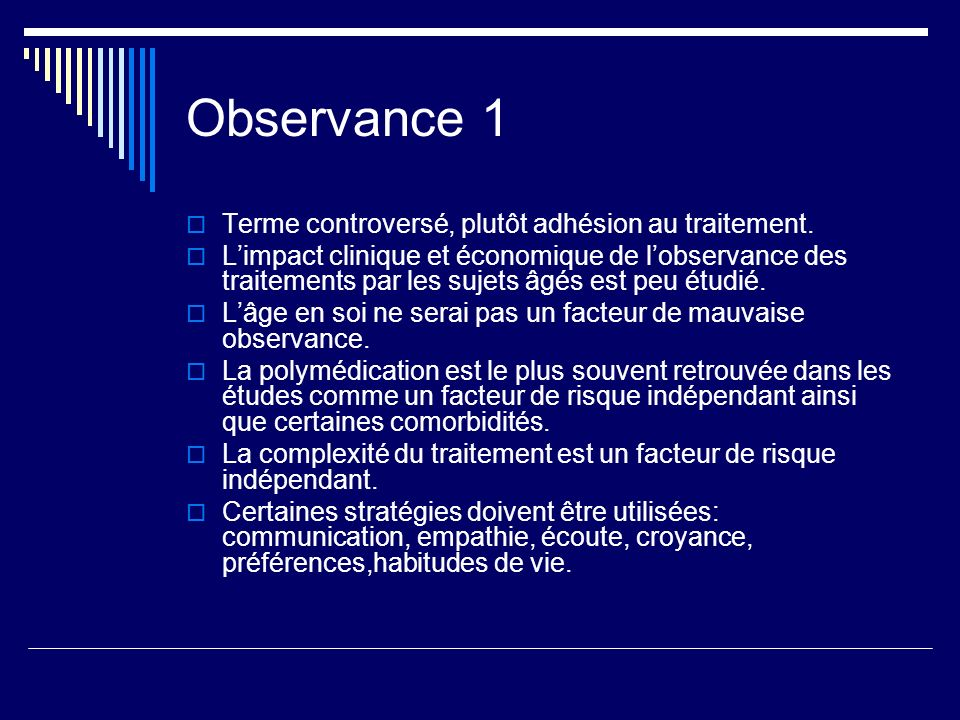 Observance 1 Terme controversé, plutôt adhésion au traitement.