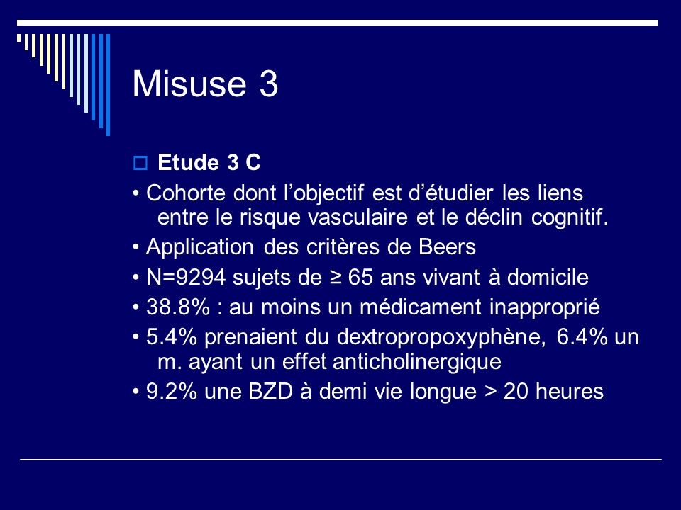 Misuse 3 Etude 3 C. • Cohorte dont l'objectif est d'étudier les liens entre le risque vasculaire et le déclin cognitif.