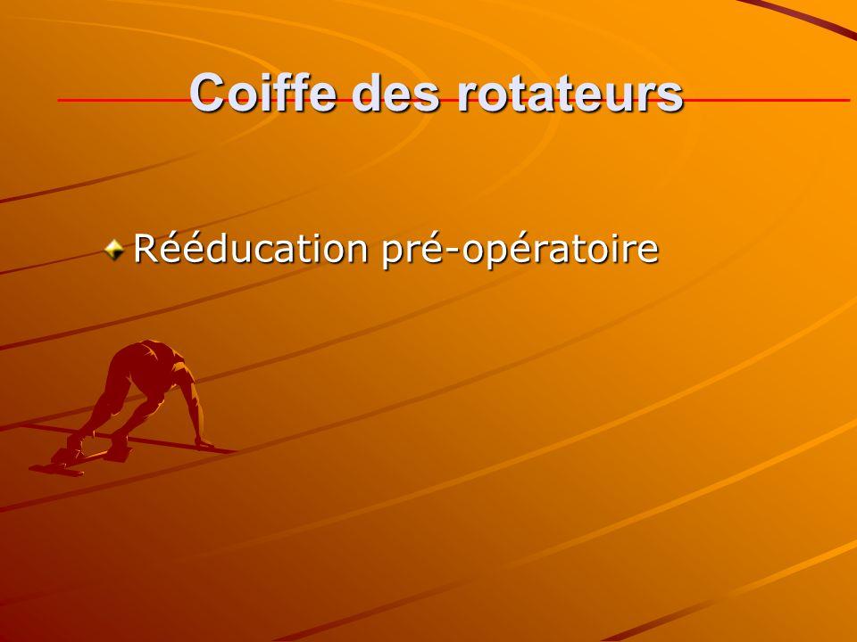 Coiffe des rotateurs Rééducation pré-opératoire