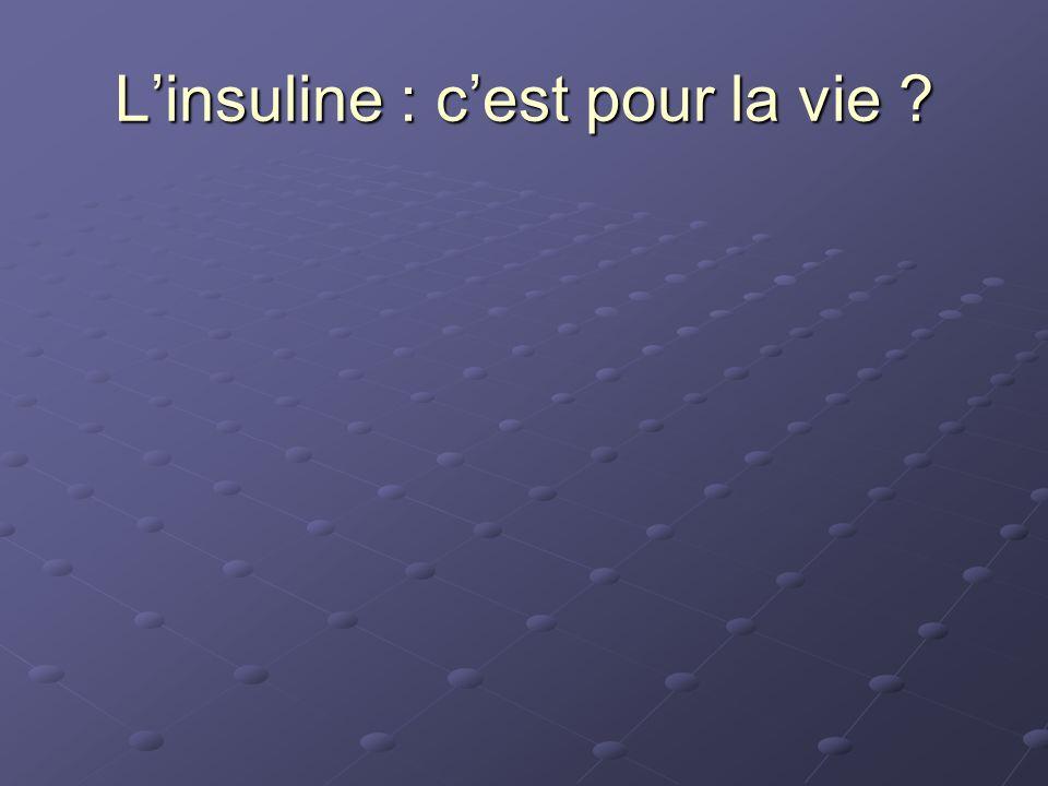 L'insuline : c'est pour la vie