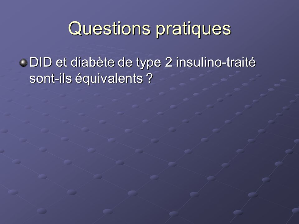 Questions pratiques DID et diabète de type 2 insulino-traité sont-ils équivalents