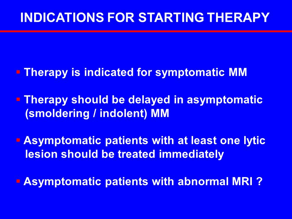 INDICATIONS FOR STARTING THERAPY