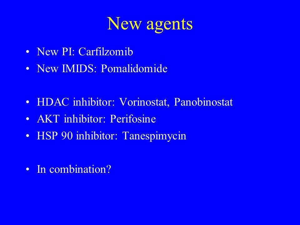 New agents New PI: Carfilzomib New IMIDS: Pomalidomide
