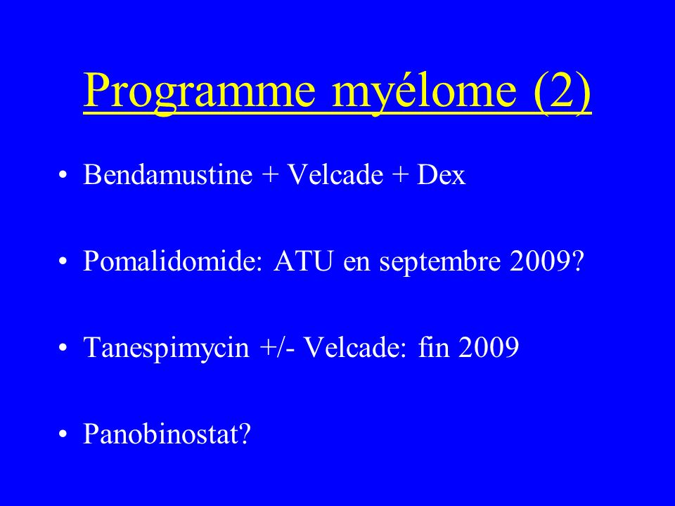 Programme myélome (2) Bendamustine + Velcade + Dex