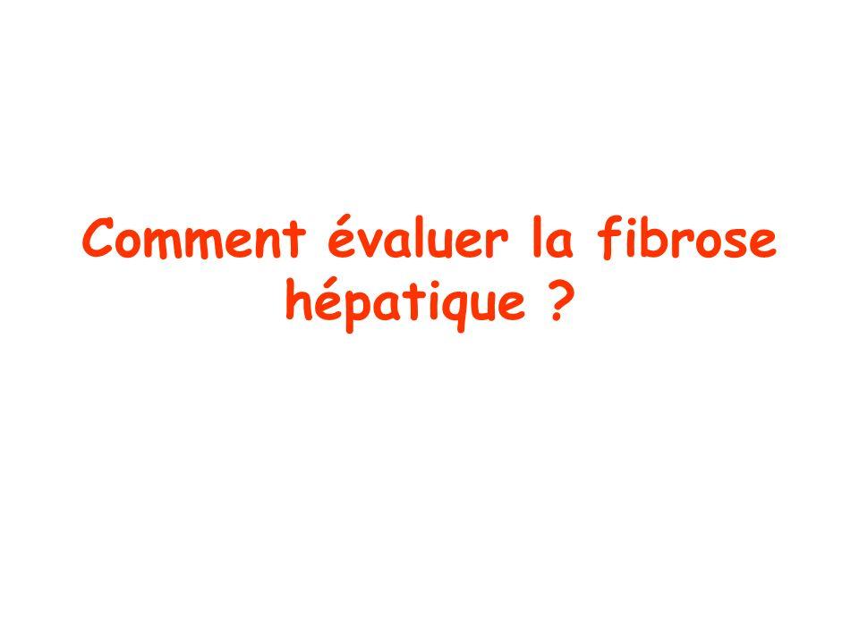 Comment évaluer la fibrose hépatique