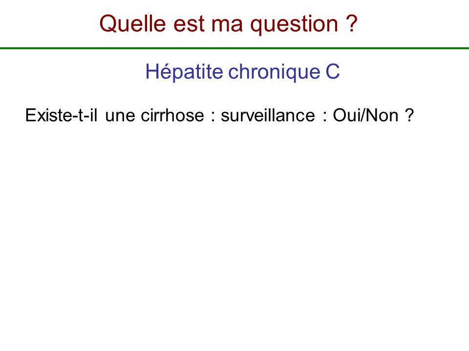 Quelle est ma question Hépatite chronique C