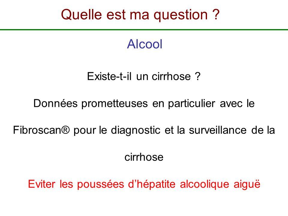 Quelle est ma question Alcool Existe-t-il un cirrhose