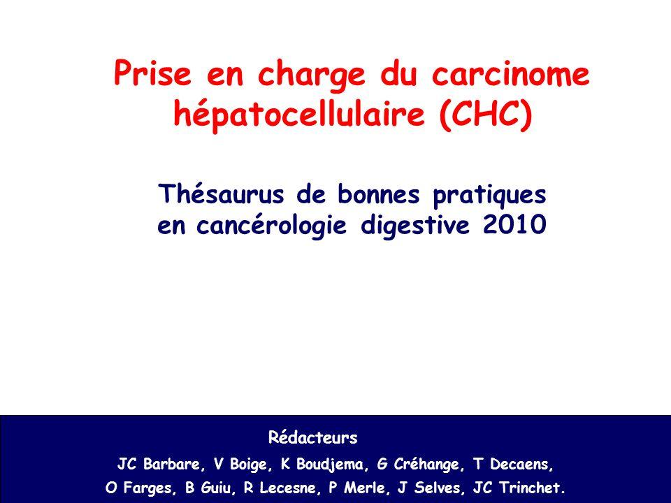 Prise en charge du carcinome hépatocellulaire (CHC) Thésaurus de bonnes pratiques en cancérologie digestive 2010