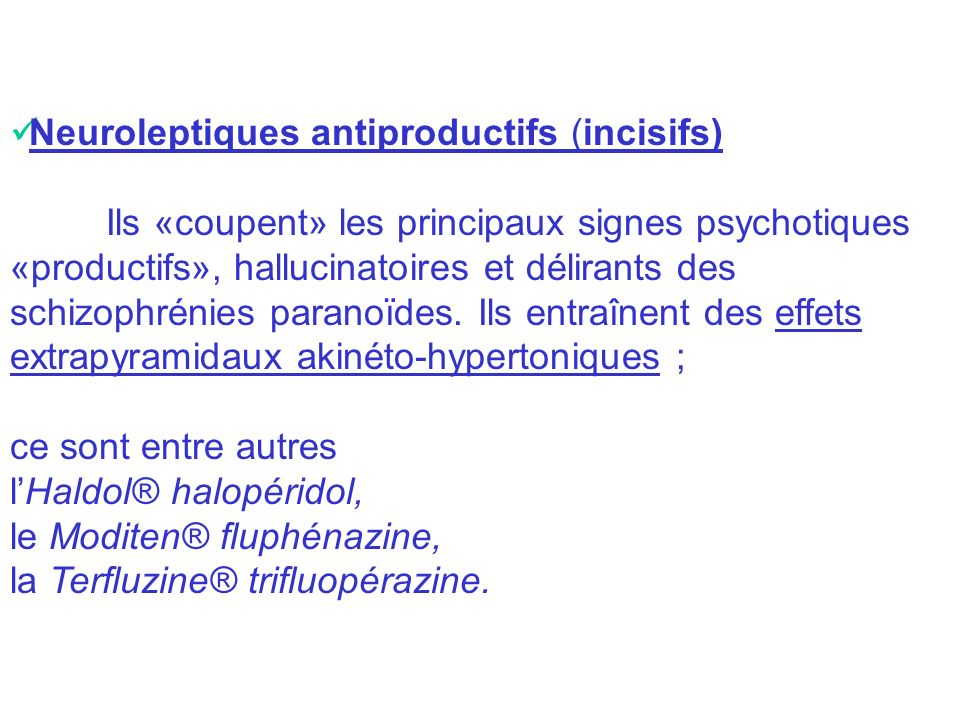 Neuroleptiques antiproductifs (incisifs)