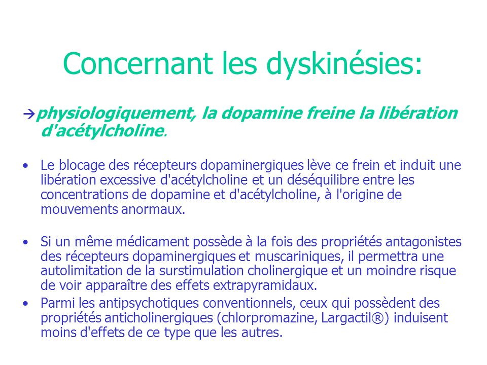 Concernant les dyskinésies: