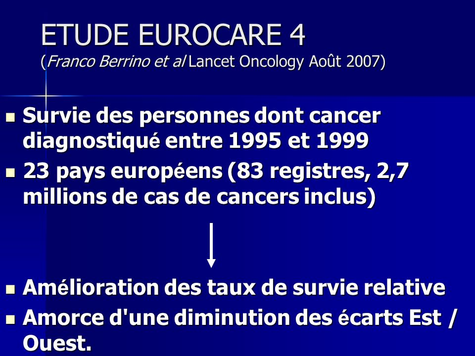 ETUDE EUROCARE 4 (Franco Berrino et al Lancet Oncology Août 2007)