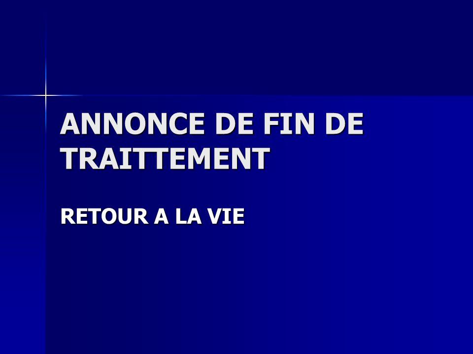 ANNONCE DE FIN DE TRAITTEMENT