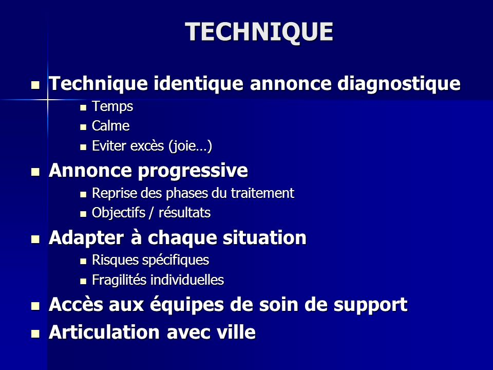 TECHNIQUE Technique identique annonce diagnostique Annonce progressive