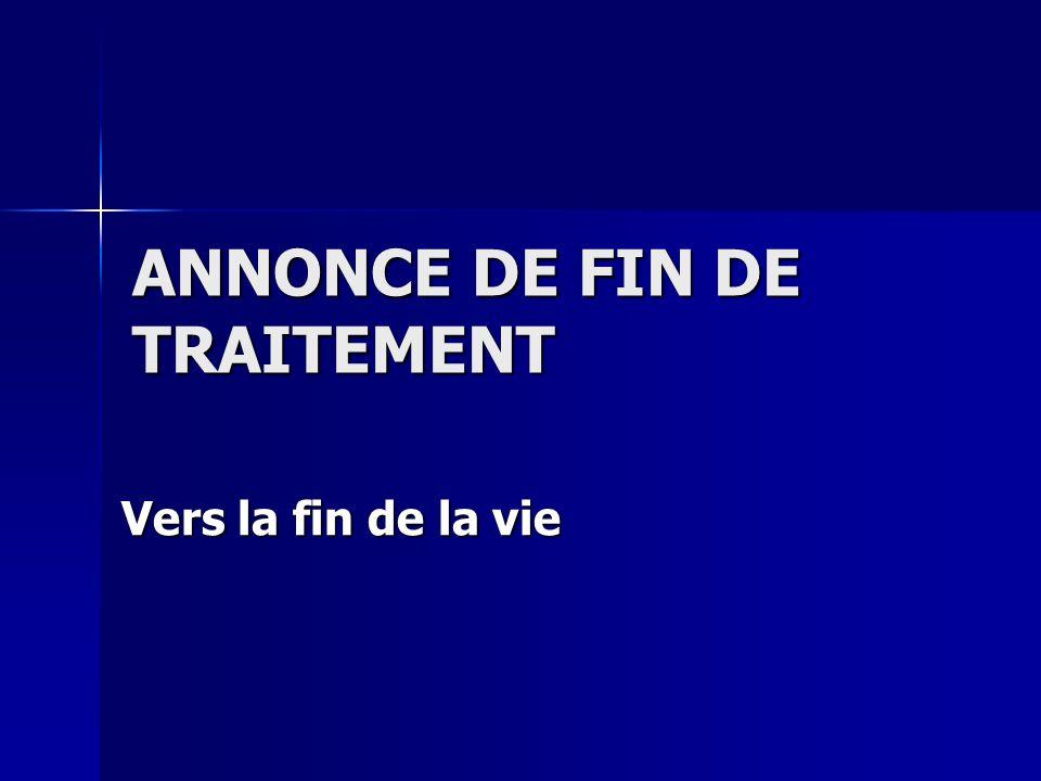 ANNONCE DE FIN DE TRAITEMENT