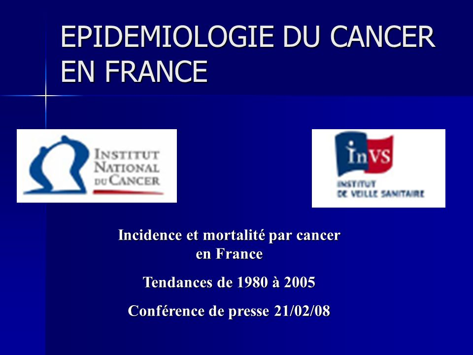 EPIDEMIOLOGIE DU CANCER EN FRANCE