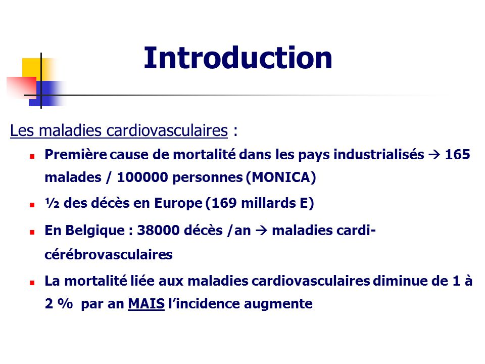 Introduction Les maladies cardiovasculaires :