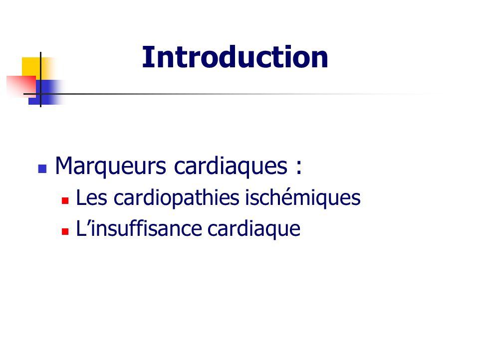 Introduction Marqueurs cardiaques : Les cardiopathies ischémiques